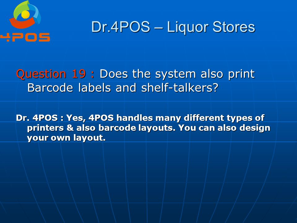 Dr.4POS – Liquor Stores Question 19 : Does the system also print Barcode labels and shelf-talkers