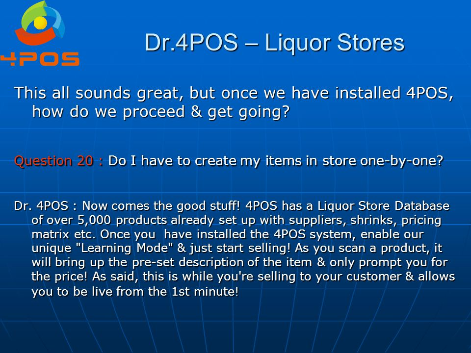 Dr.4POS – Liquor Stores This all sounds great, but once we have installed 4POS, how do we proceed & get going