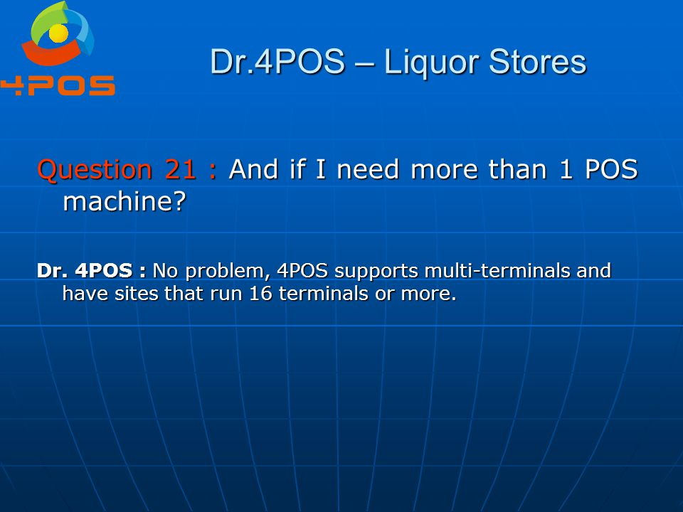 Dr.4POS – Liquor Stores Question 21 : And if I need more than 1 POS machine