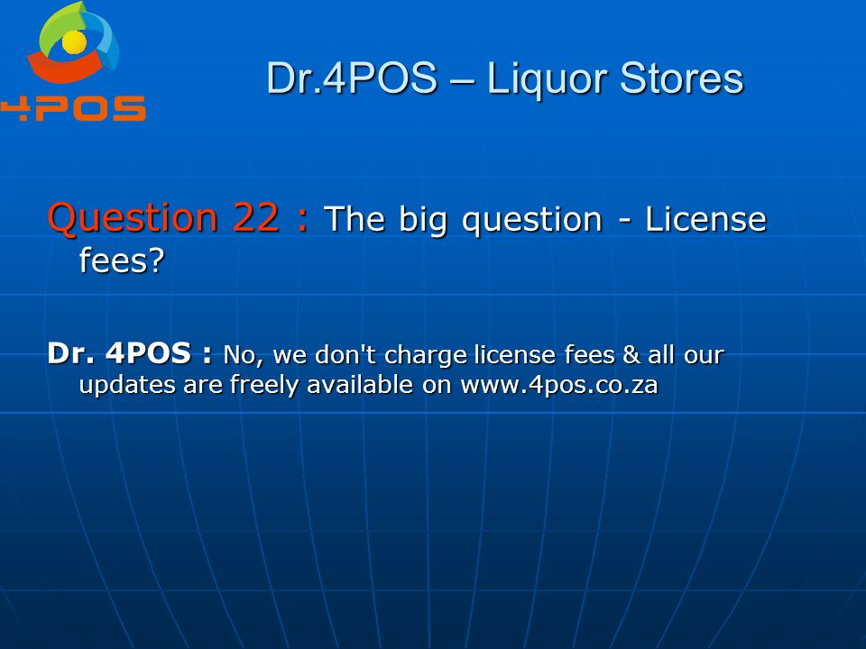 Dr.4POS – Liquor Stores Question 22 : The big question - License fees