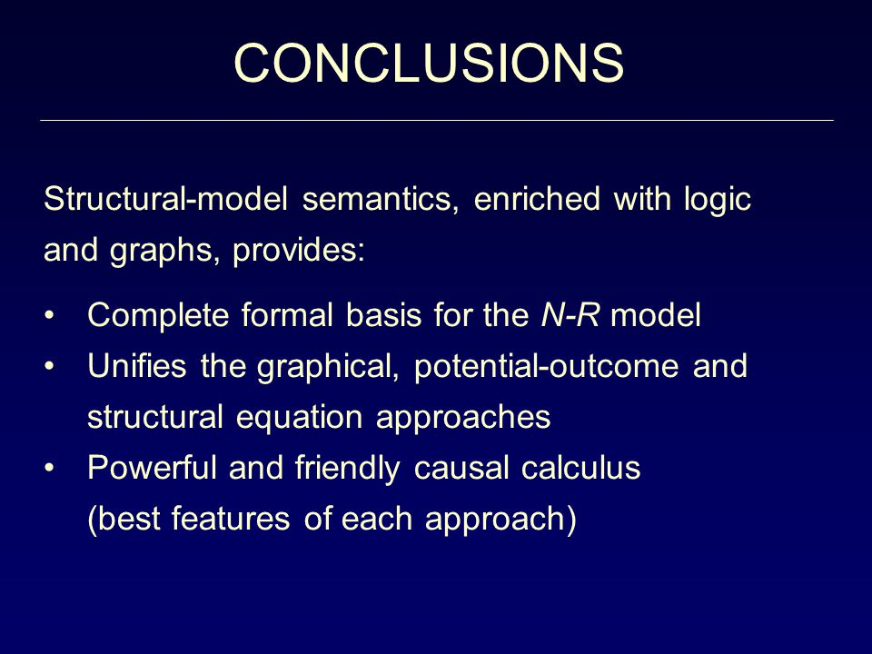 CONCLUSIONS Structural-model semantics, enriched with logic