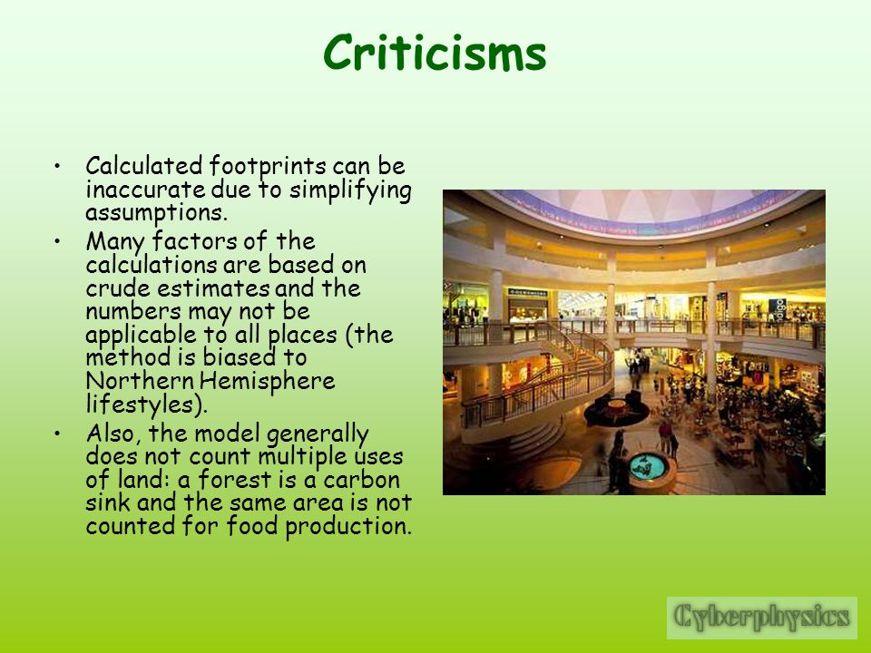 Criticisms Calculated footprints can be inaccurate due to simplifying assumptions.