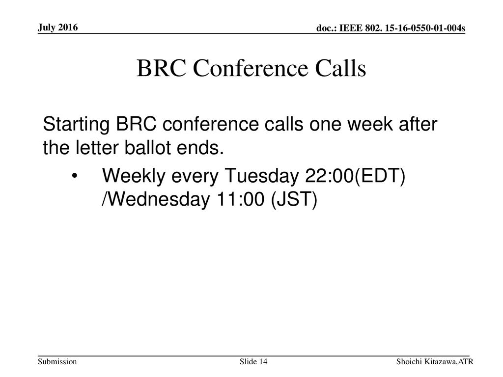 July 2016 BRC Conference Calls. Starting BRC conference calls one week after the letter ballot ends.