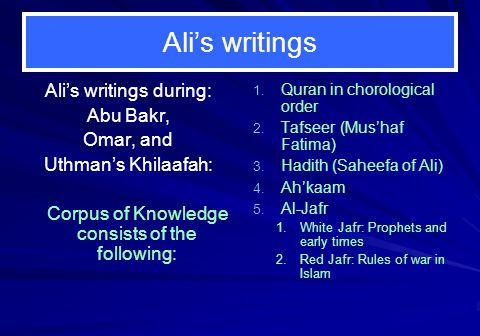 Ali's writings Ali's writings during: Abu Bakr, Omar, and