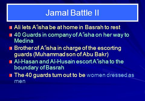 Jamal Battle II Ali lets A'isha be at home in Basrah to rest