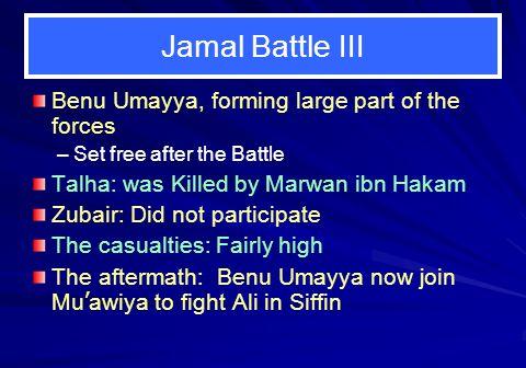 Jamal Battle III Benu Umayya, forming large part of the forces