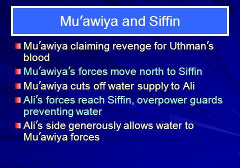 Mu'awiya and Siffin Mu'awiya claiming revenge for Uthman's blood