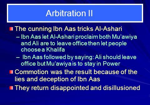 Arbitration II The cunning Ibn Aas tricks Al-Ashari