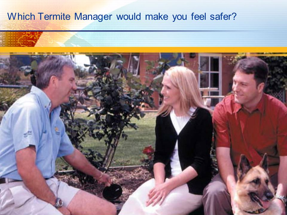 Which Termite Manager would make you feel safer