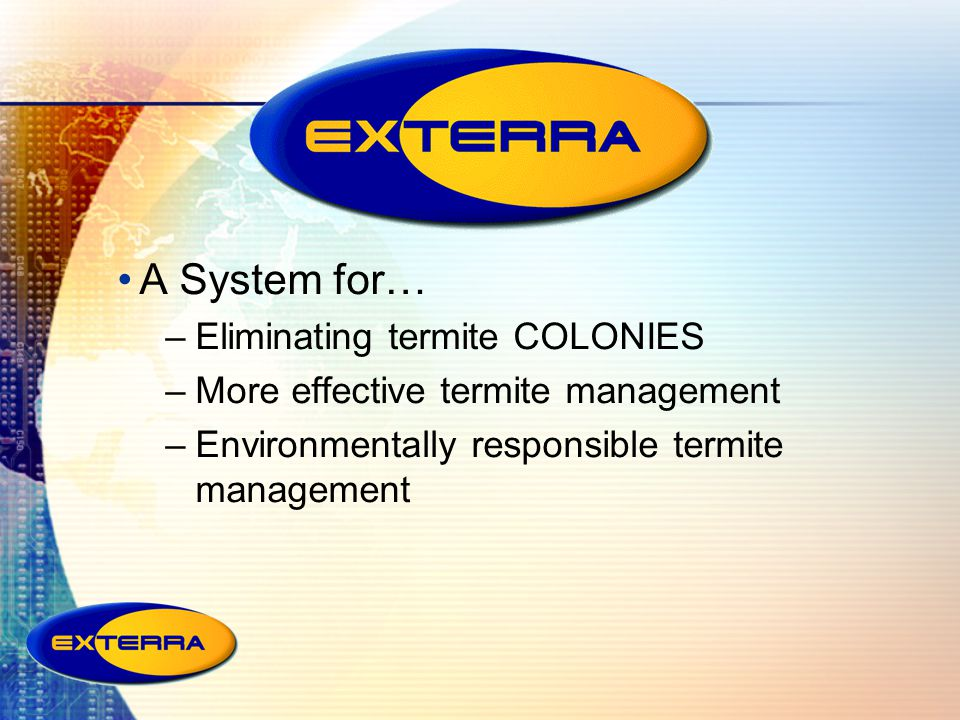 A System for… Eliminating termite COLONIES