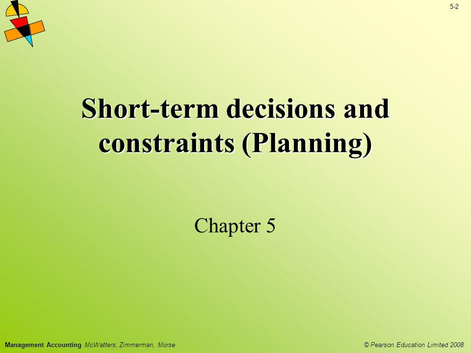 Short-term decisions and constraints (Planning)