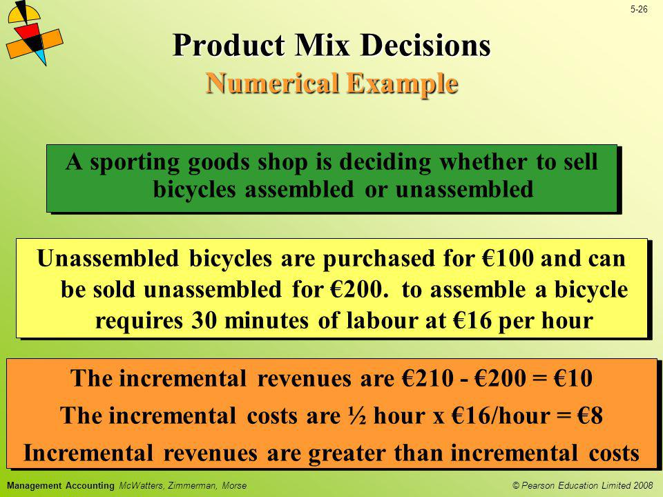 Product Mix Decisions Numerical Example