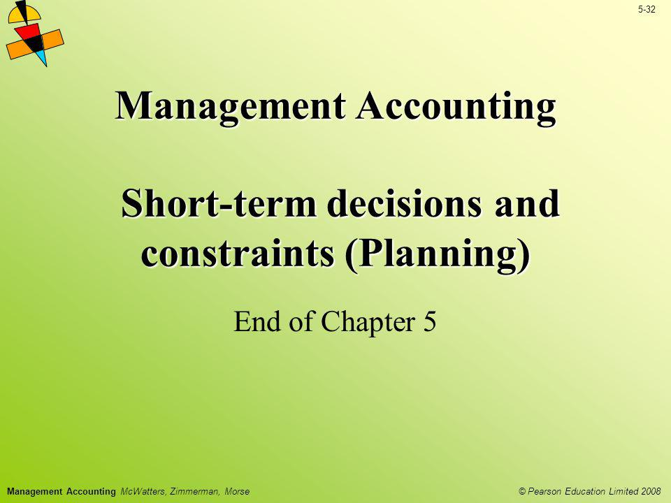 Management Accounting Short-term decisions and constraints (Planning)