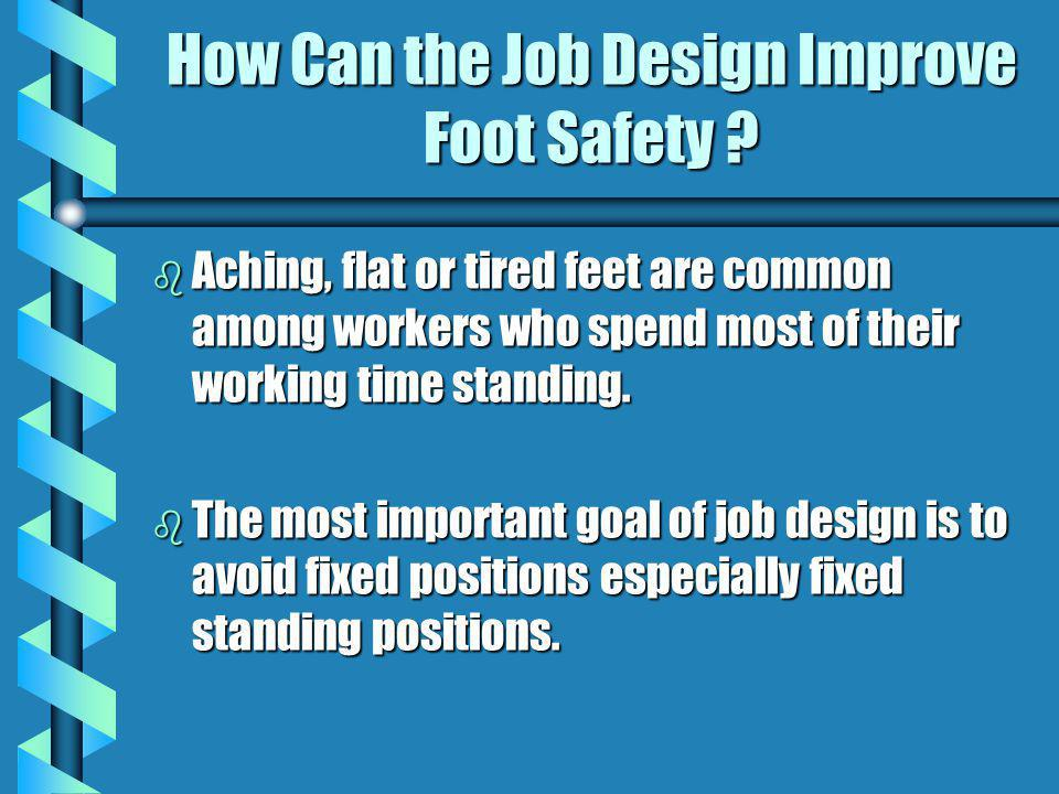 How Can the Job Design Improve Foot Safety