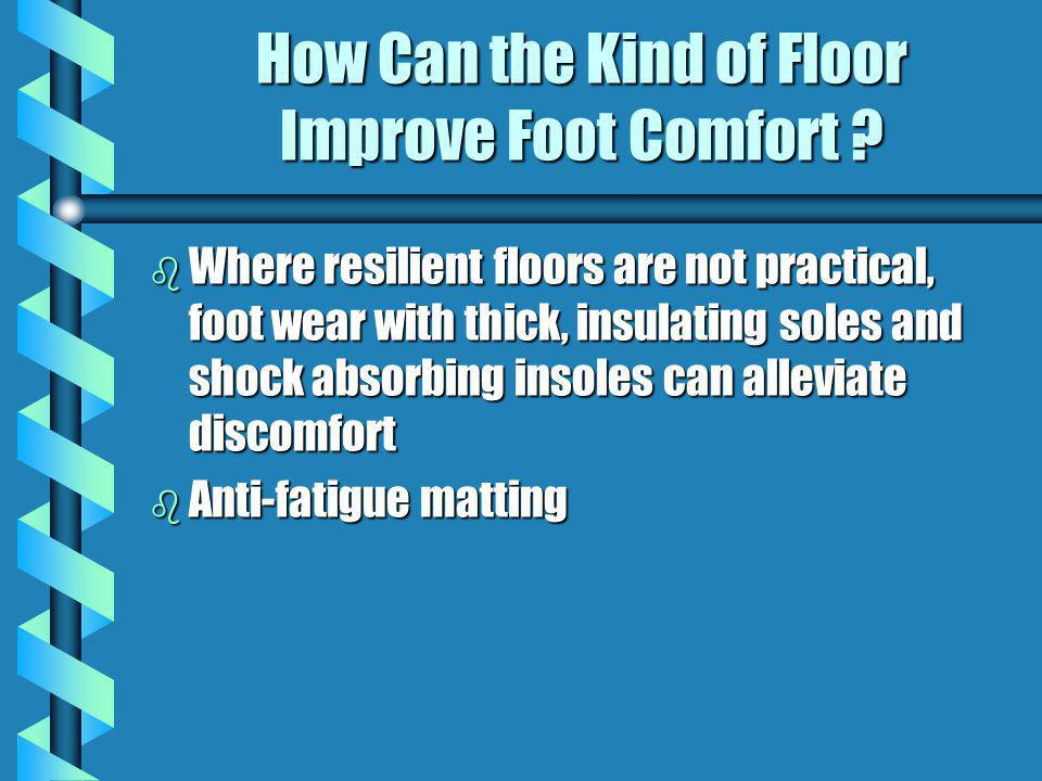 How Can the Kind of Floor Improve Foot Comfort