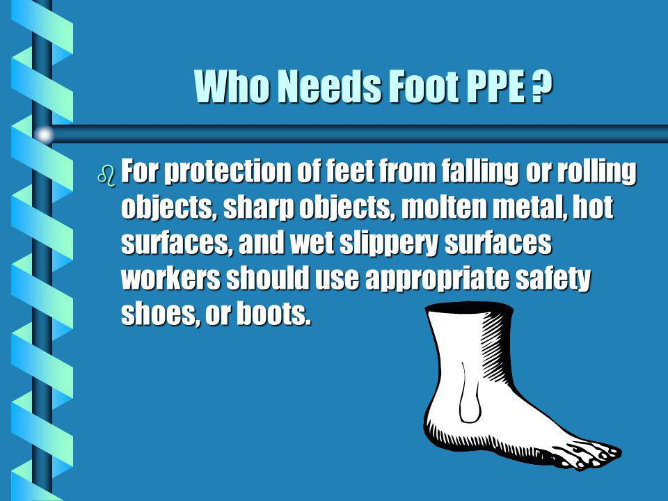 Who Needs Foot PPE
