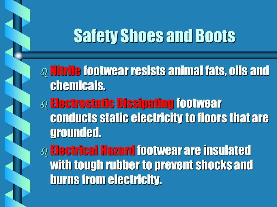 Safety Shoes and Boots Nitrile footwear resists animal fats, oils and chemicals.