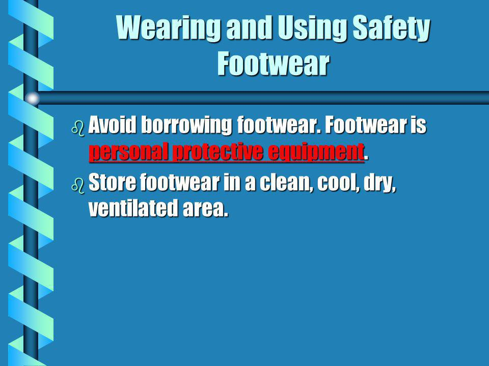 Wearing and Using Safety Footwear
