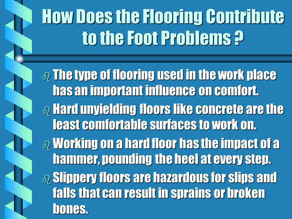How Does the Flooring Contribute to the Foot Problems