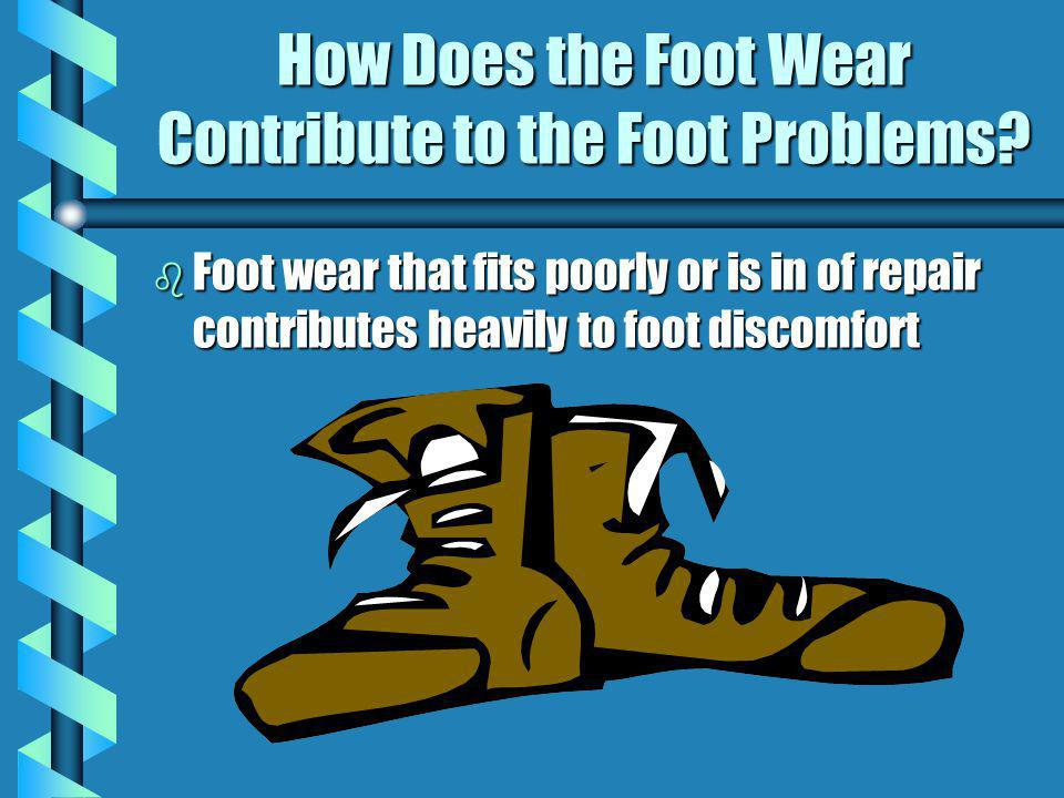 How Does the Foot Wear Contribute to the Foot Problems