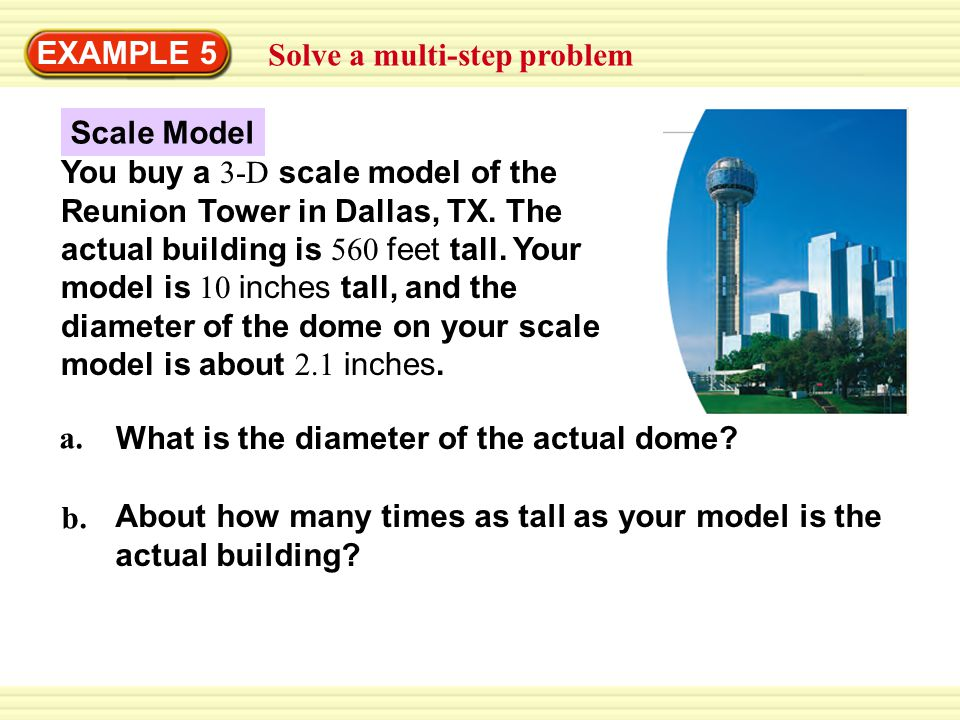 EXAMPLE 5 Solve a multi-step problem. Scale Model.