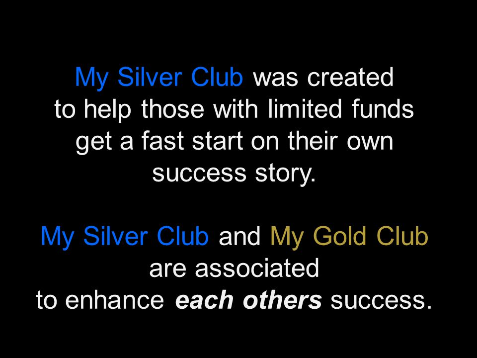 My Silver Club was created to help those with limited funds