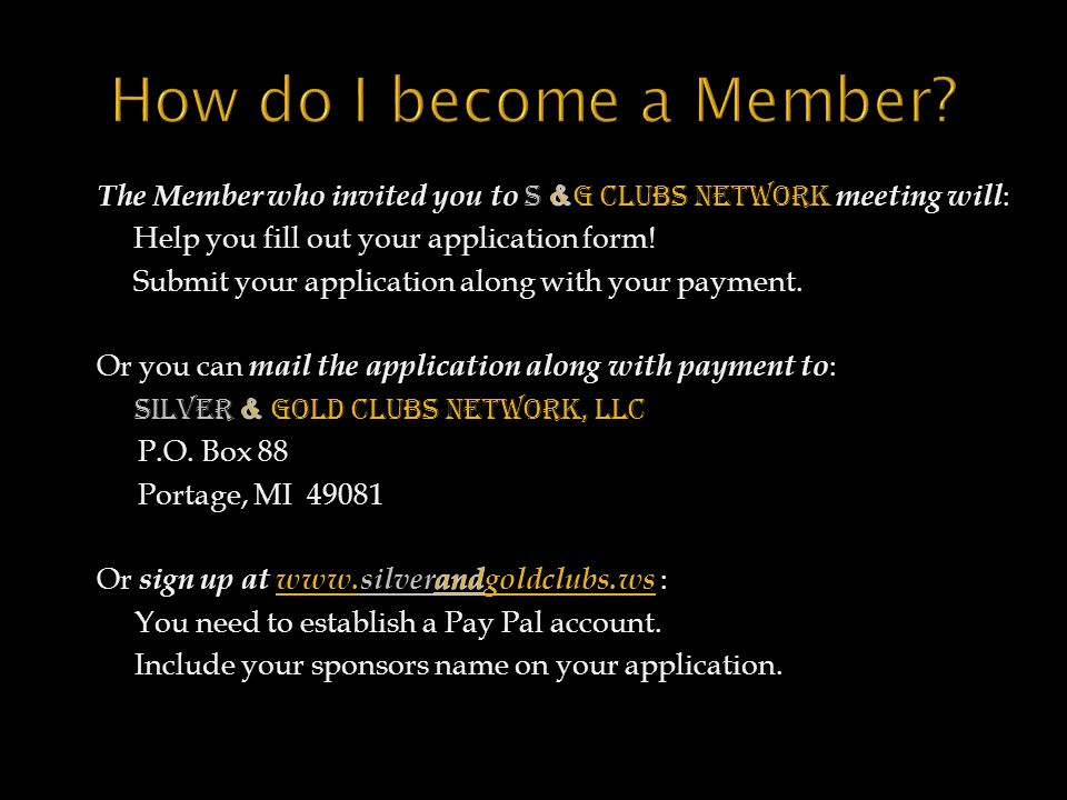 How do I become a Member Help you fill out your application form!