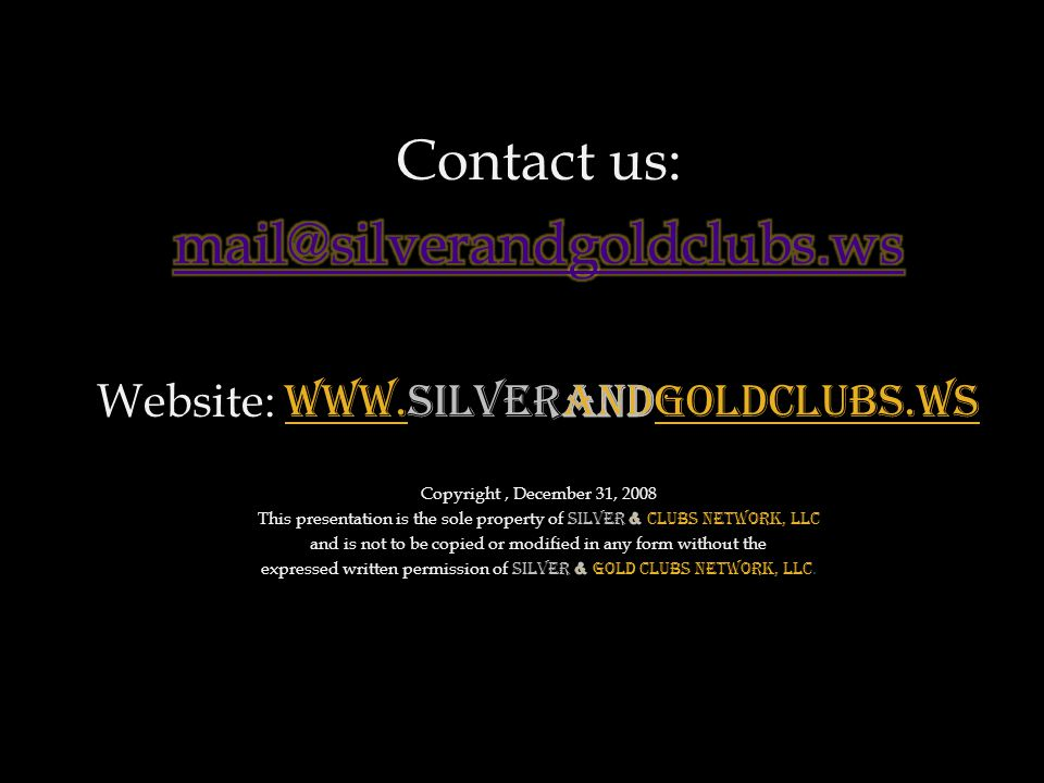 Contact us: mail@silverandgoldclubs.ws