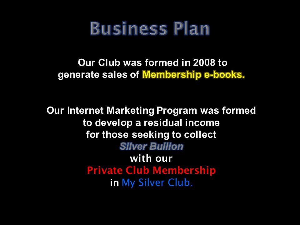 Business Plan Our Club was formed in 2008 to