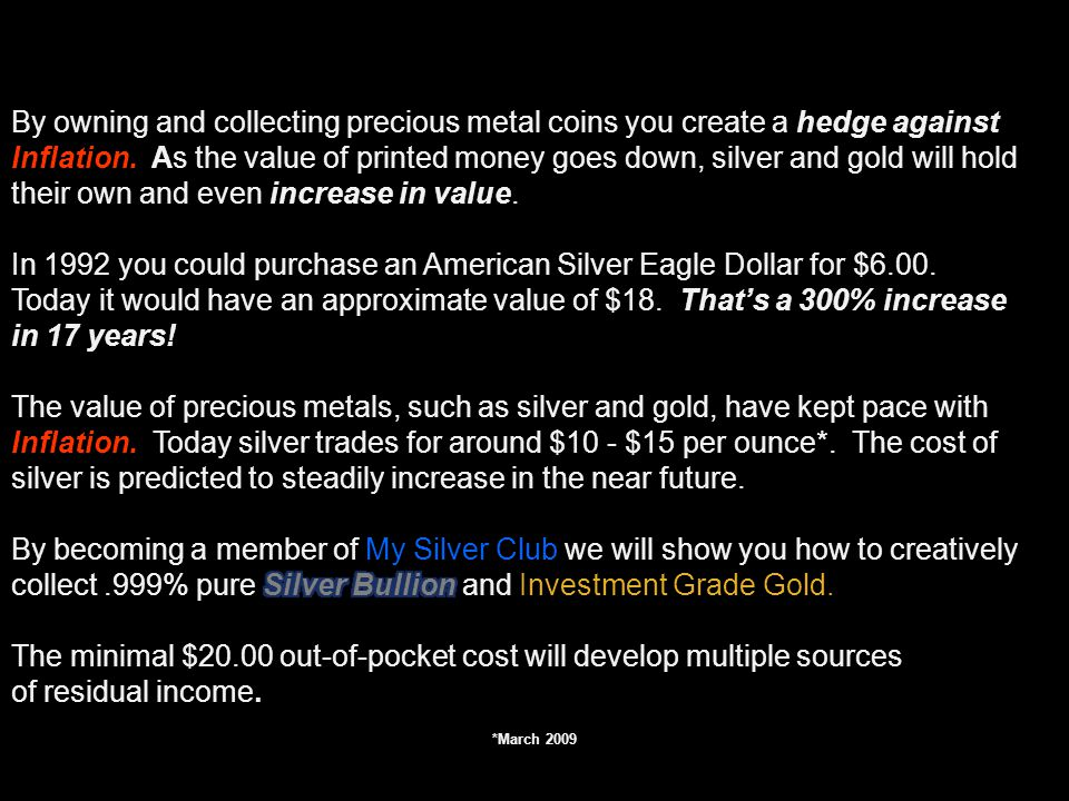 In 1992 you could purchase an American Silver Eagle Dollar for $6.00.