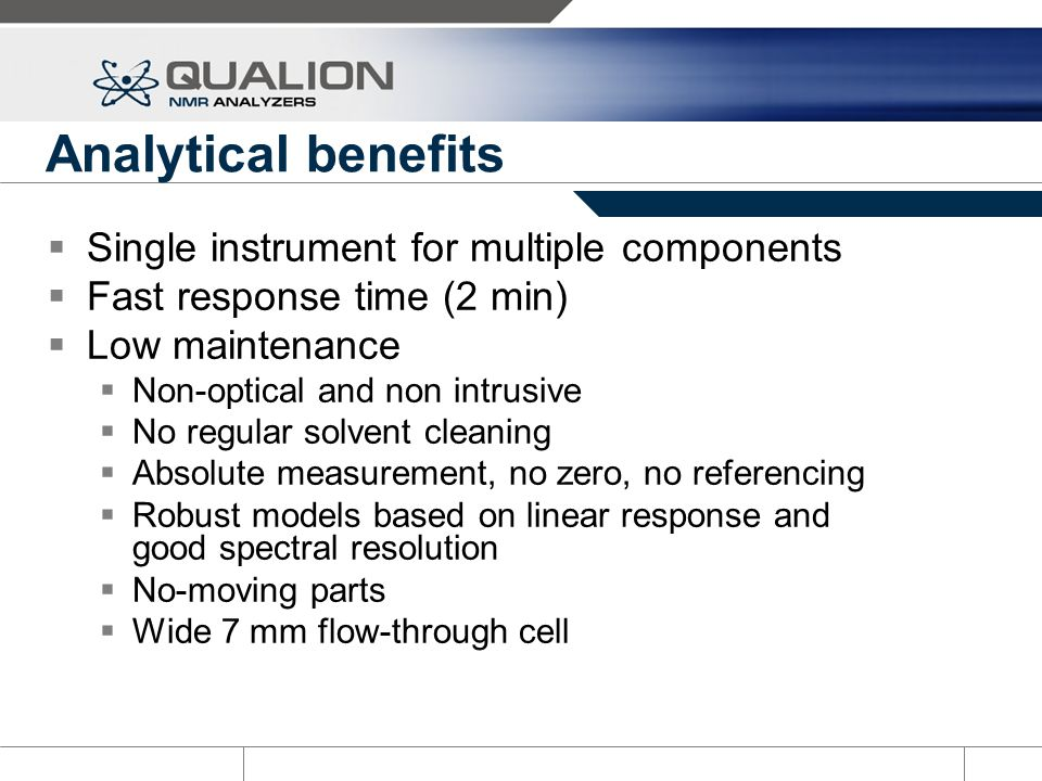 Analytical benefits Single instrument for multiple components