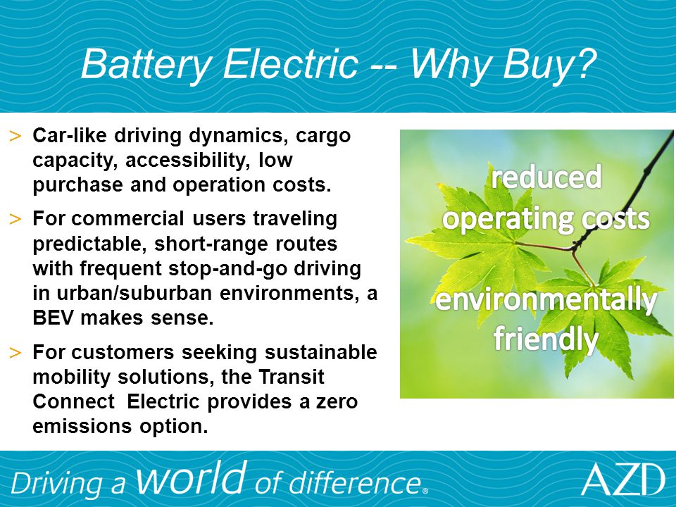 Battery Electric -- Why Buy