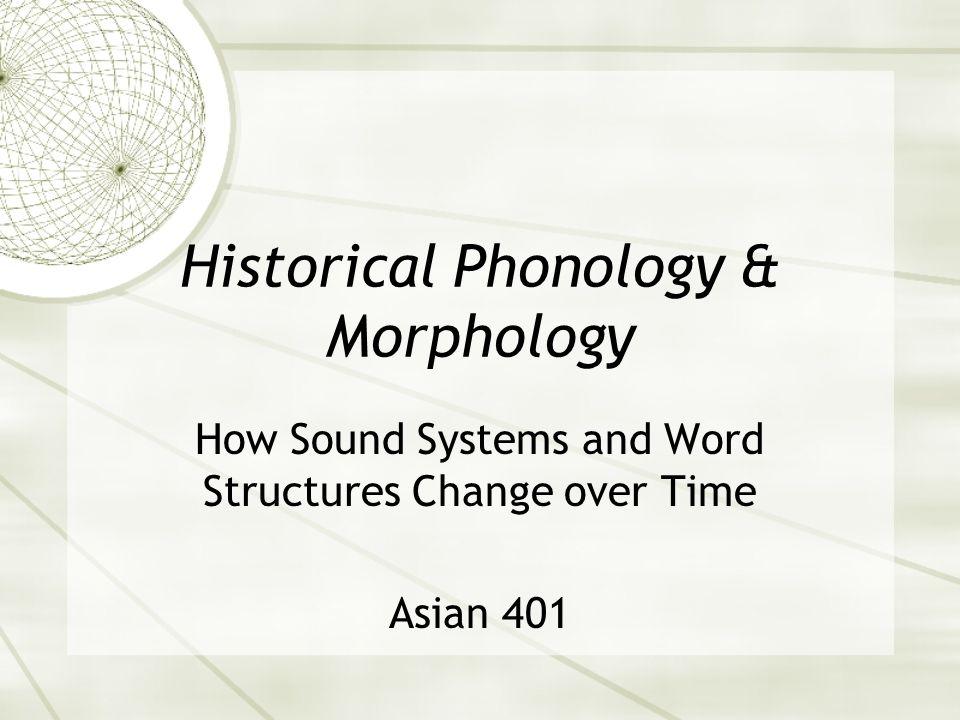 Historical Phonology & Morphology
