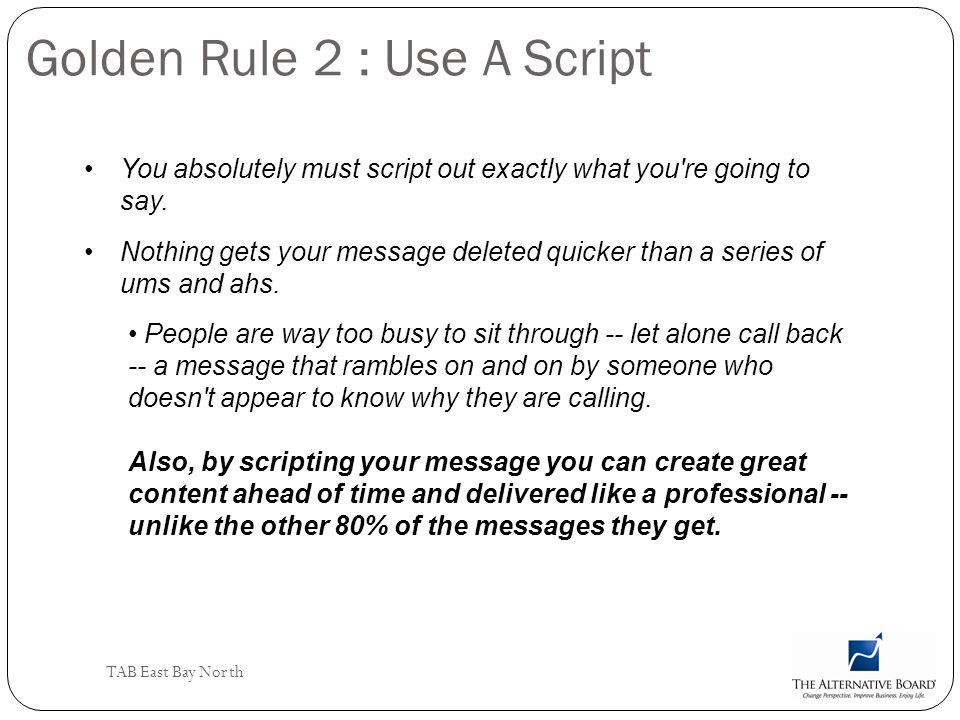 Golden Rule 2 : Use A Script