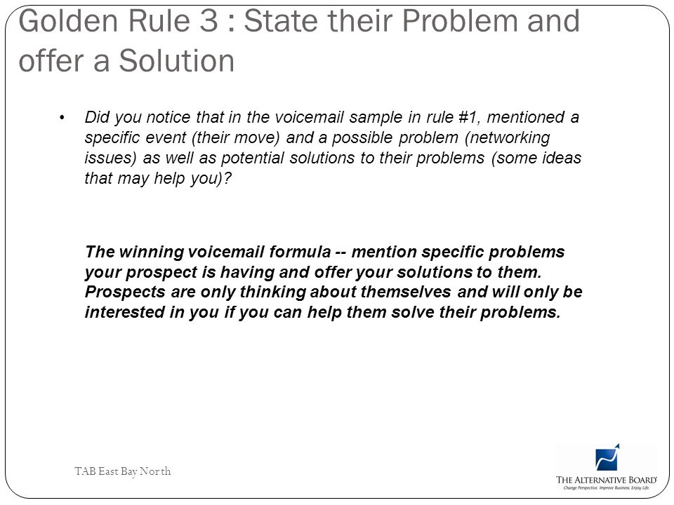 Golden Rule 3 : State their Problem and offer a Solution