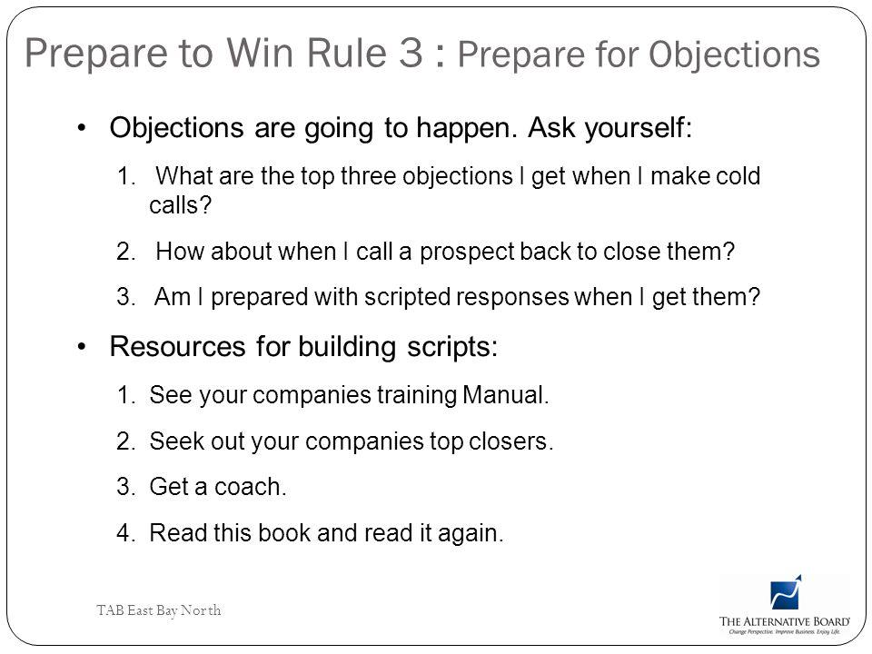 Prepare to Win Rule 3 : Prepare for Objections
