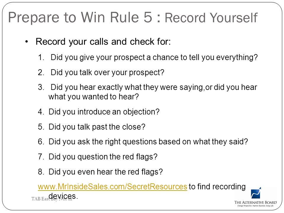 Prepare to Win Rule 5 : Record Yourself
