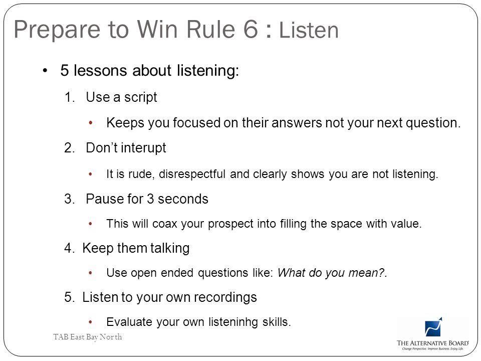 Prepare to Win Rule 6 : Listen