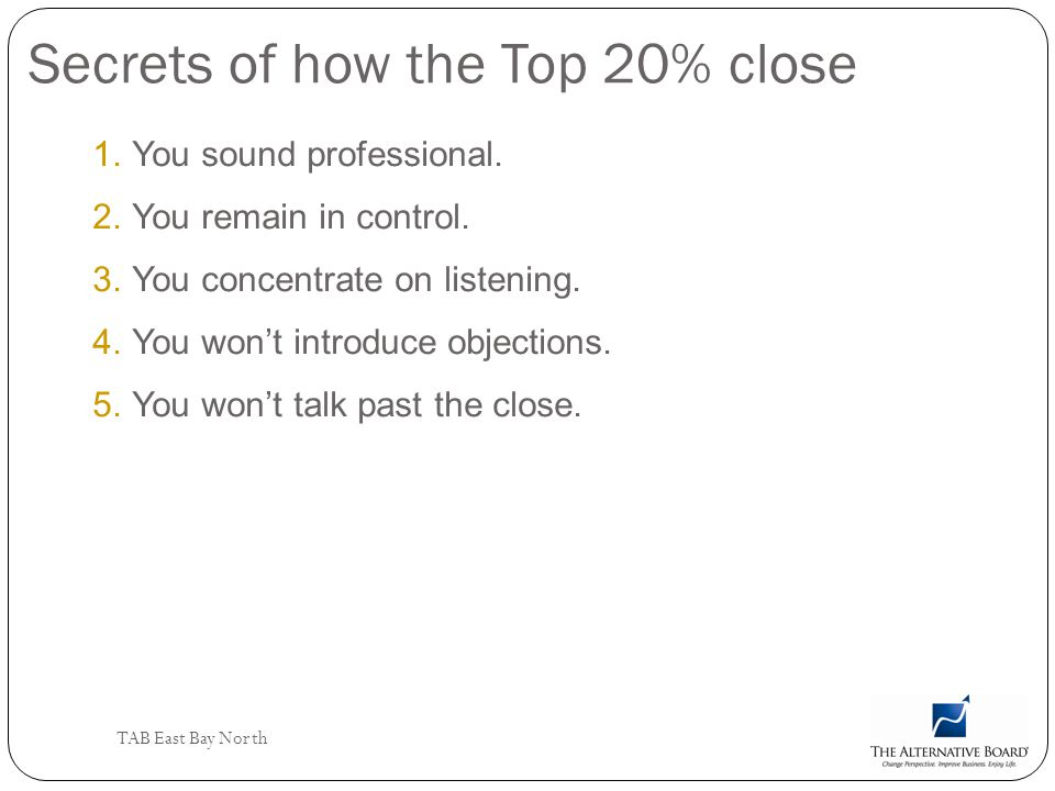 Secrets of how the Top 20% close