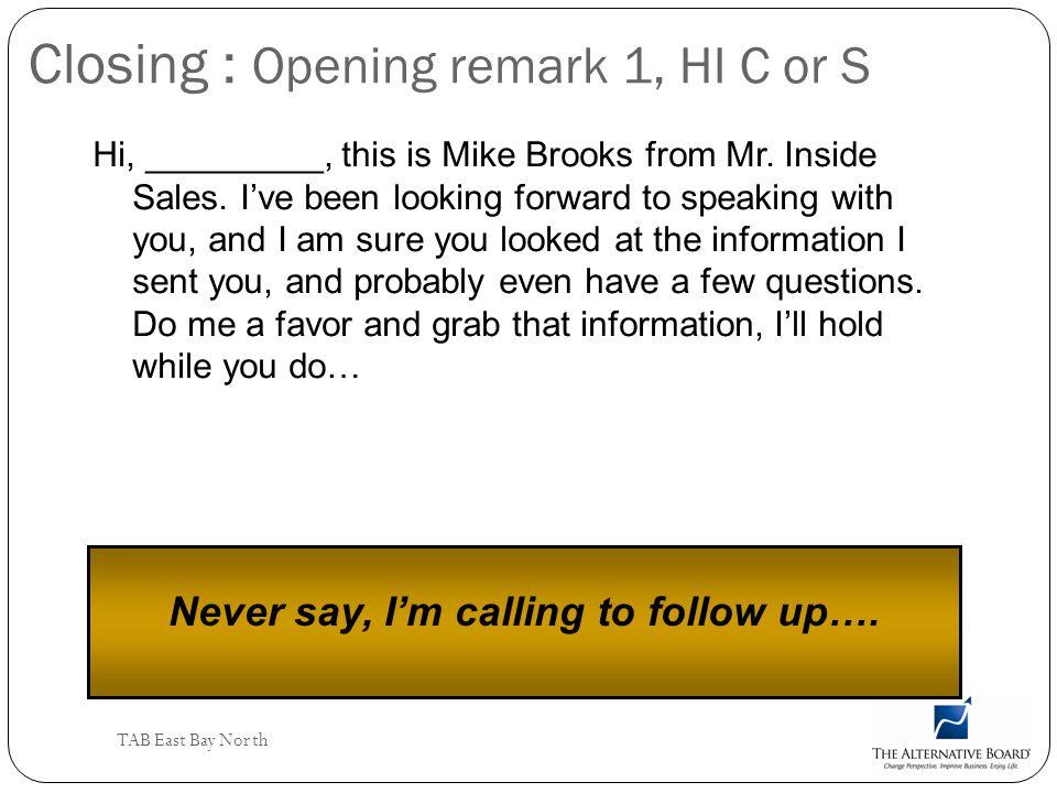 Closing : Opening remark 1, HI C or S