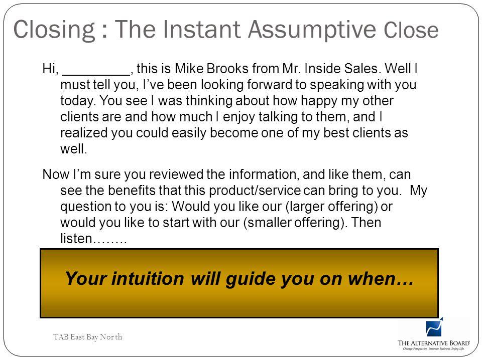 Closing : The Instant Assumptive Close