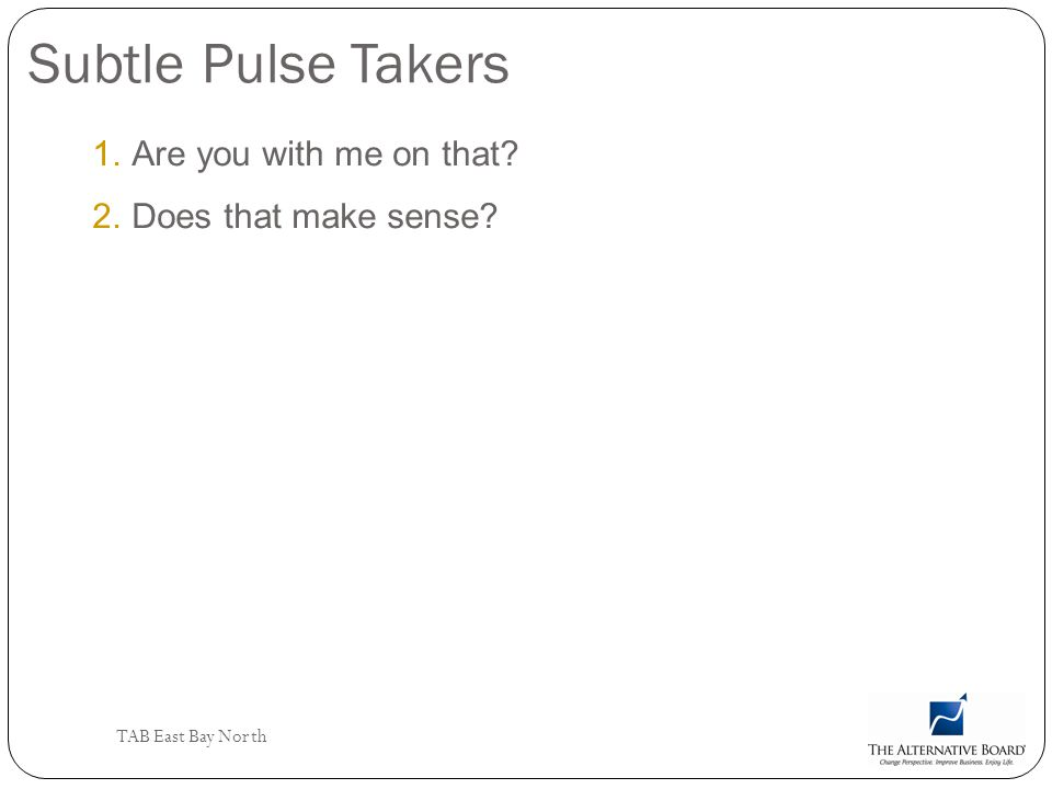 Subtle Pulse Takers Are you with me on that Does that make sense
