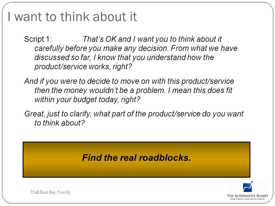Find the real roadblocks.