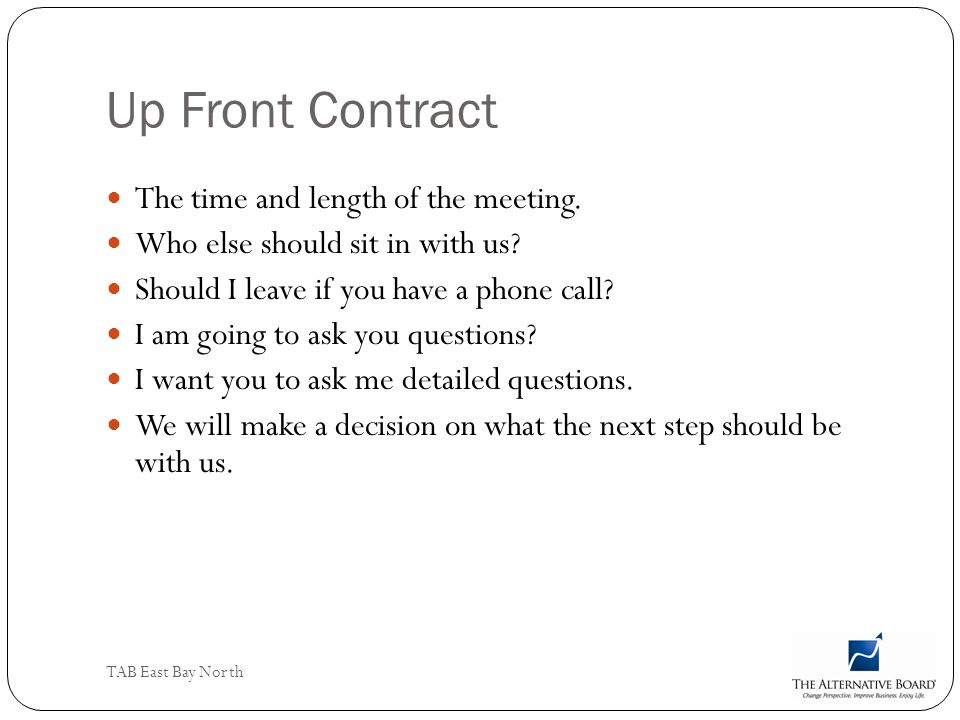 Up Front Contract The time and length of the meeting.