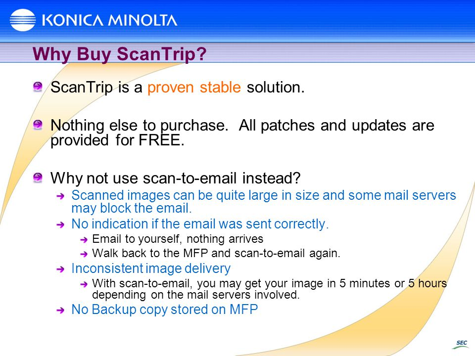 Why Buy ScanTrip ScanTrip is a proven stable solution.