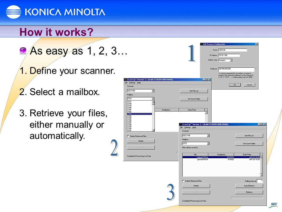 1 2 3 How it works As easy as 1, 2, 3… 1. Define your scanner.