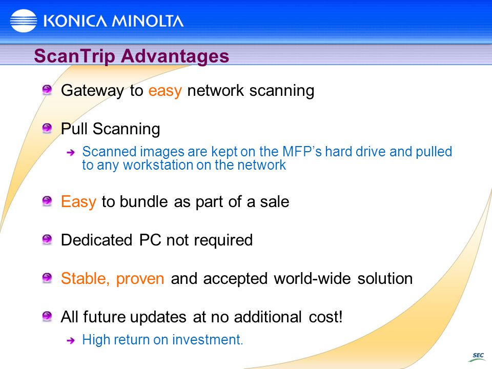 ScanTrip Advantages Gateway to easy network scanning Pull Scanning