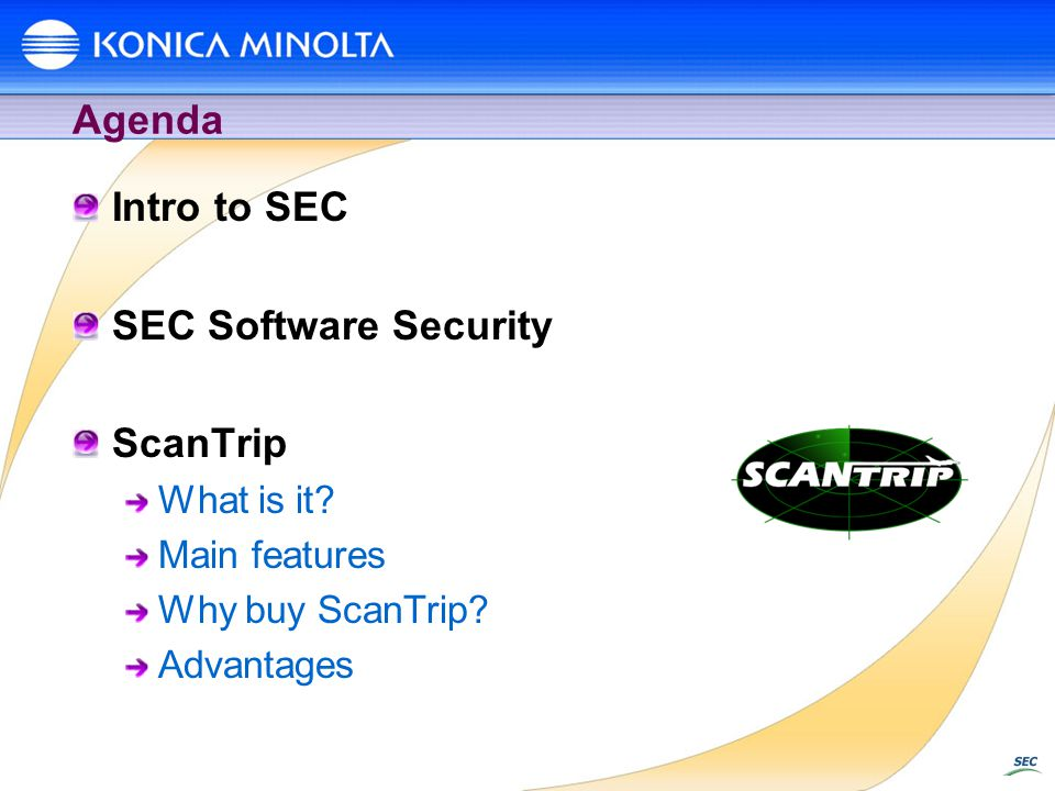 Agenda Intro to SEC SEC Software Security ScanTrip What is it