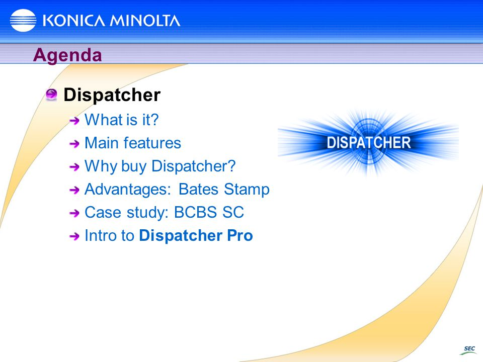 Agenda Dispatcher What is it Main features Why buy Dispatcher