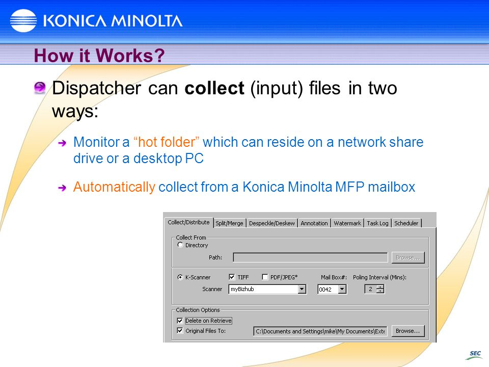 Dispatcher can collect (input) files in two ways:
